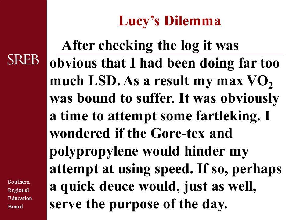 Lucy's Dilemma