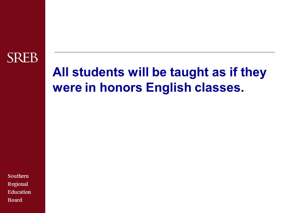 All students will be taught as if they were in honors English classes.