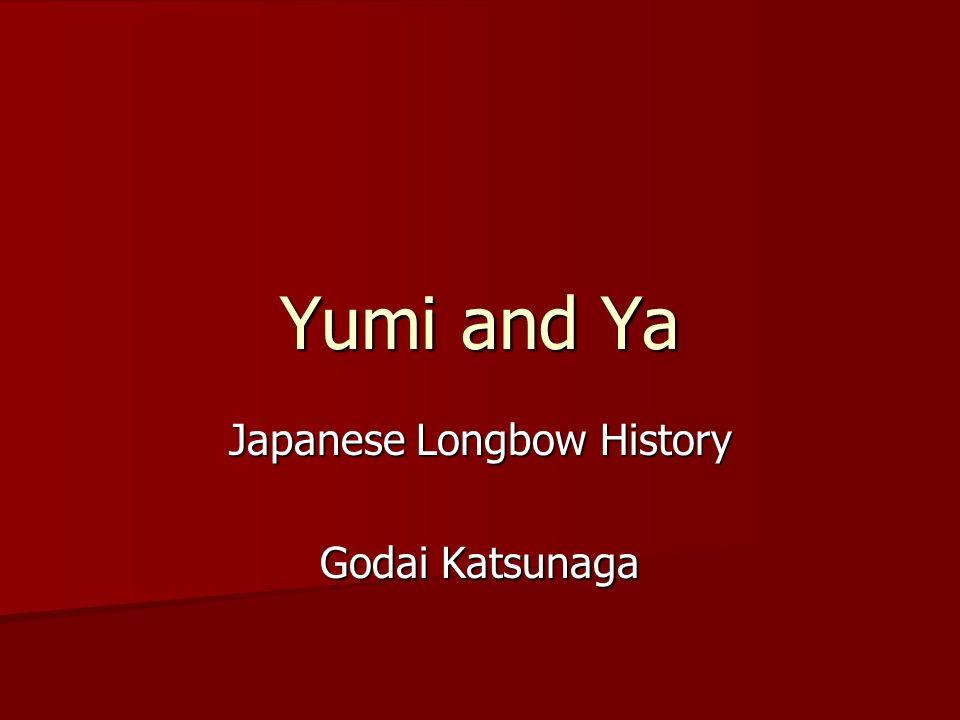 Japanese Longbow History Godai Katsunaga