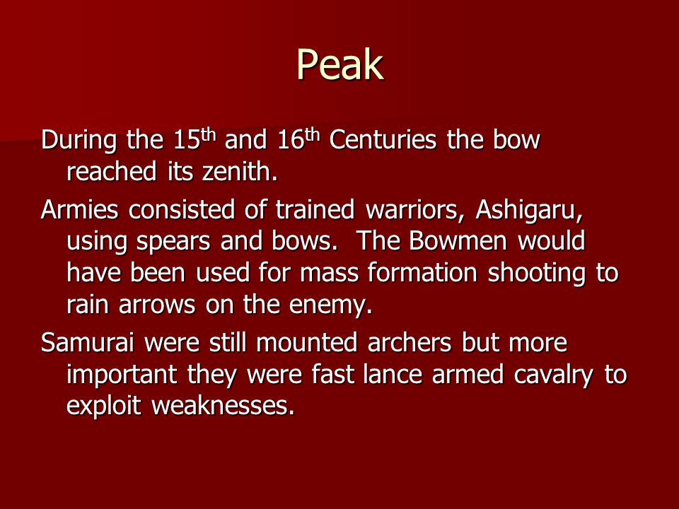 Peak During the 15th and 16th Centuries the bow reached its zenith.