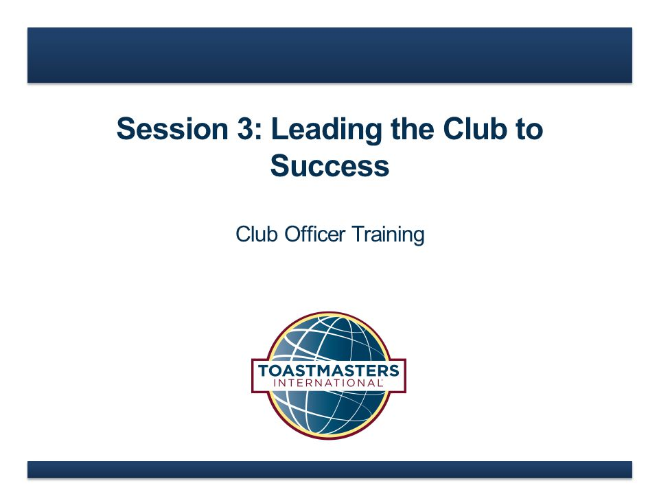 Session 3: Leading the Club to Success