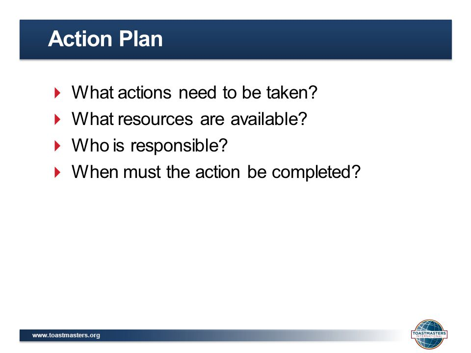 Action Plan What actions need to be taken