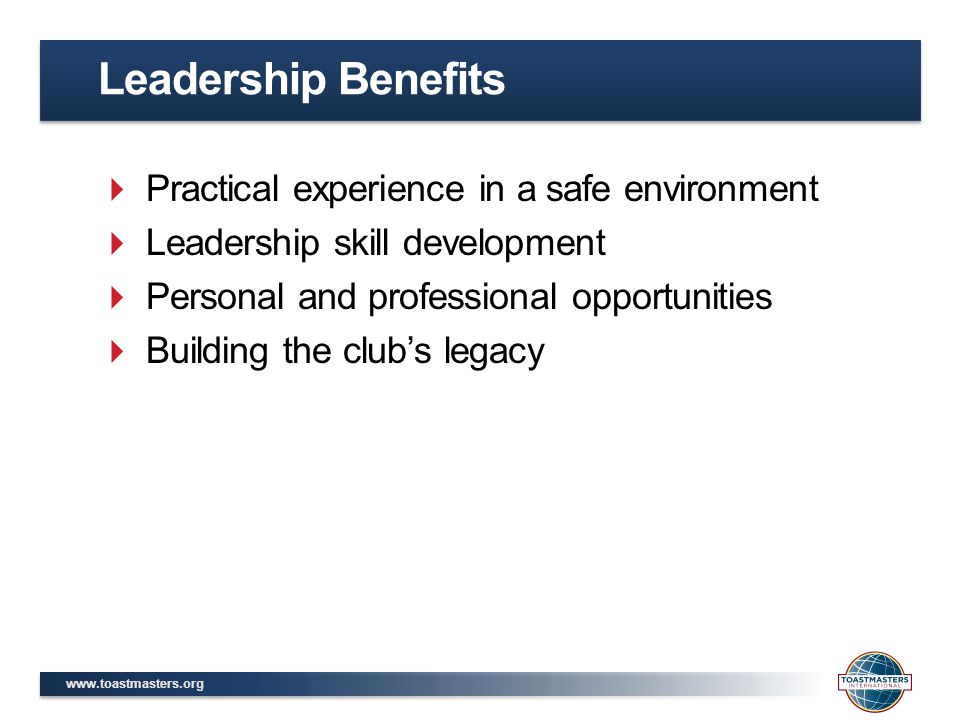Leadership Benefits Practical experience in a safe environment
