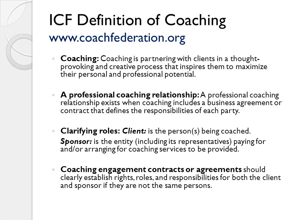ICF Definition of Coaching www.coachfederation.org