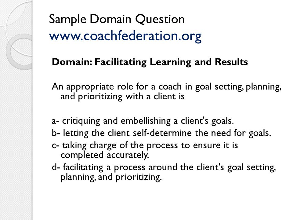 Sample Domain Question www.coachfederation.org