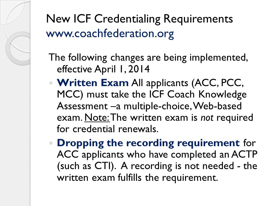 New ICF Credentialing Requirements www.coachfederation.org