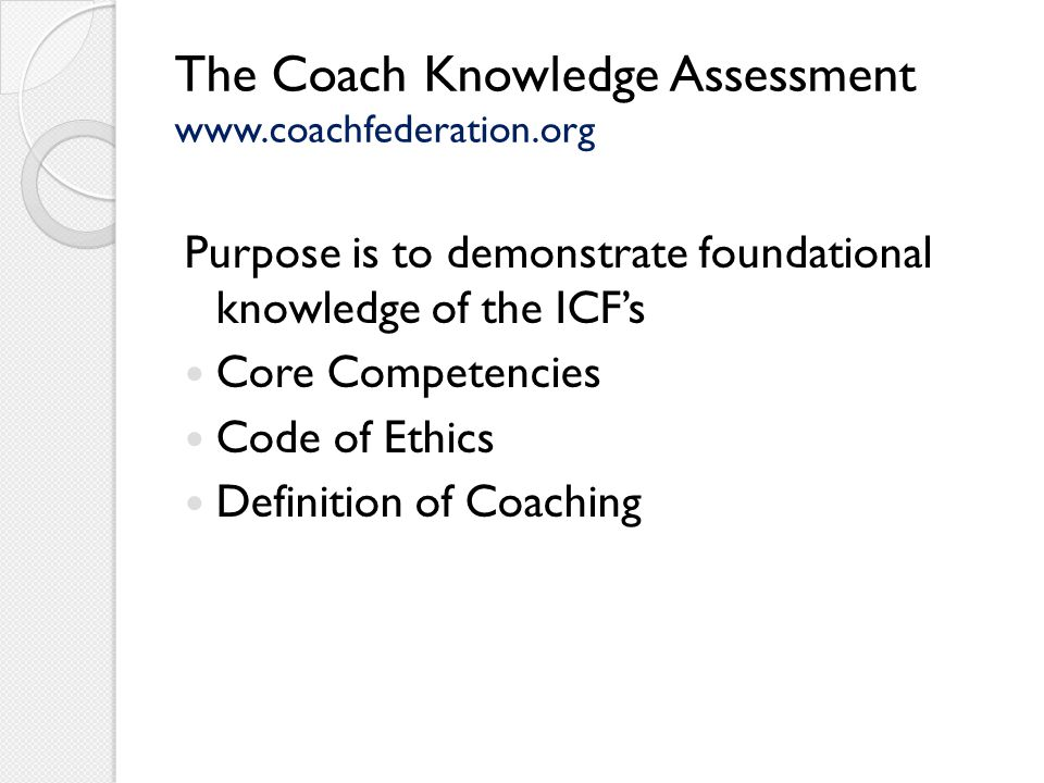 The Coach Knowledge Assessment www.coachfederation.org