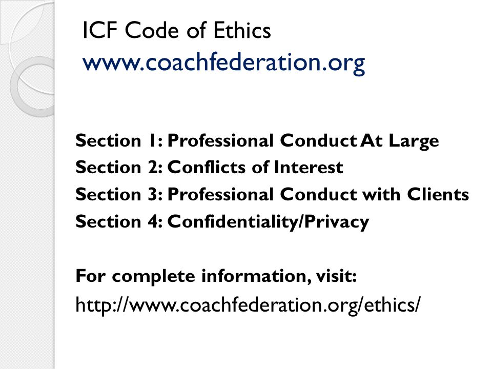 ICF Code of Ethics www.coachfederation.org