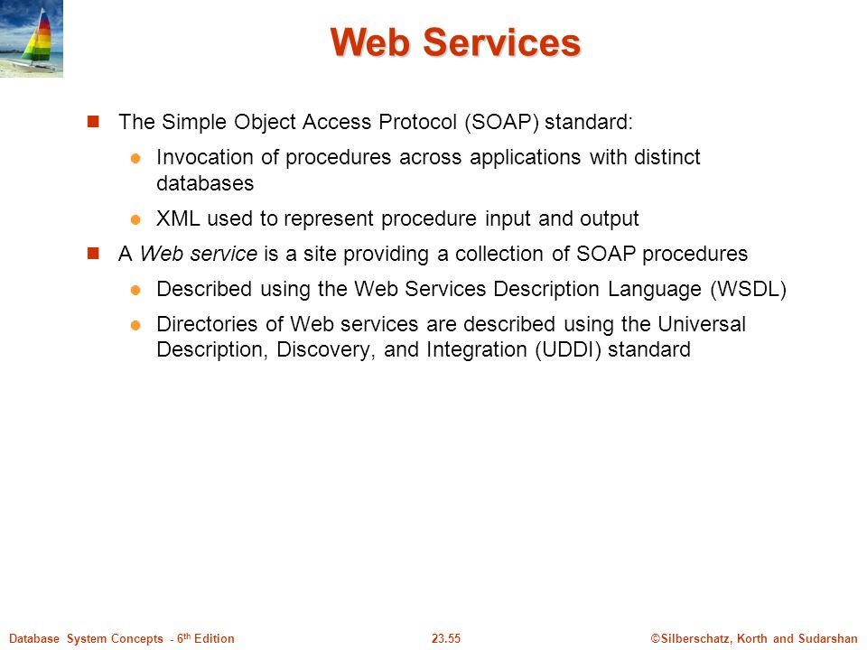 Web Services The Simple Object Access Protocol (SOAP) standard: