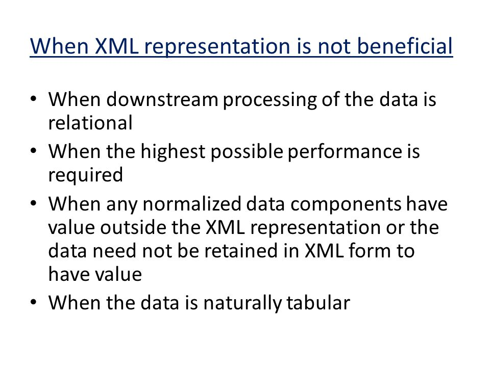 When XML representation is not beneficial
