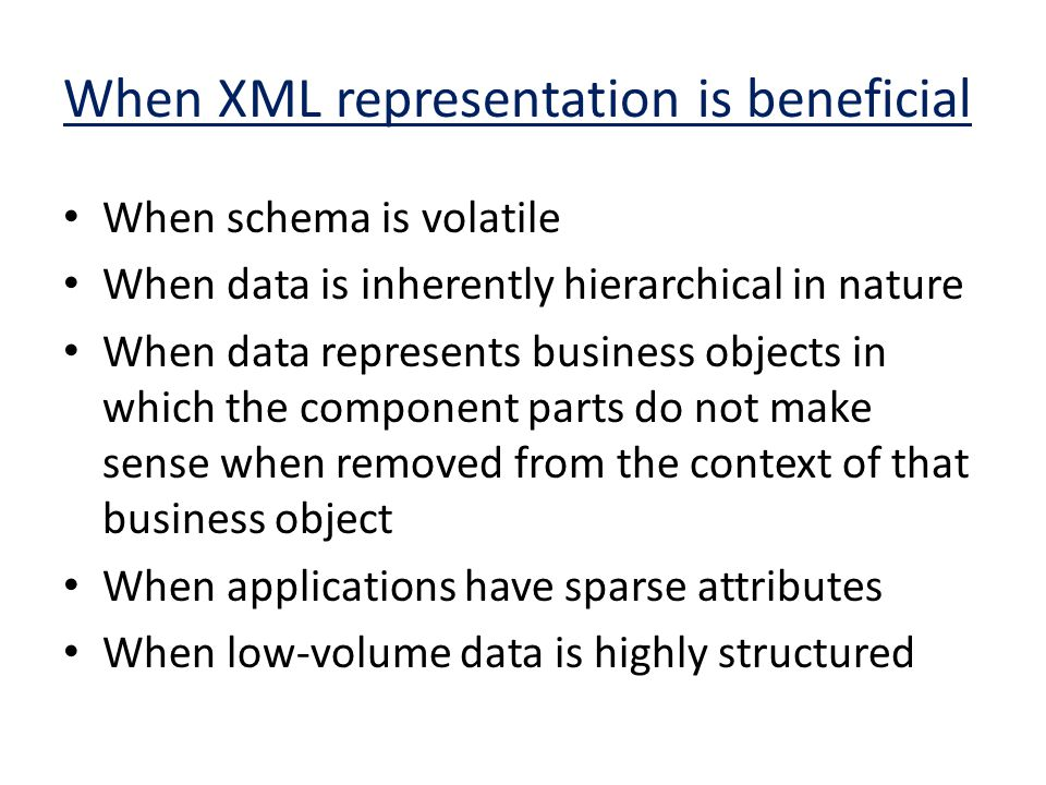 When XML representation is beneficial