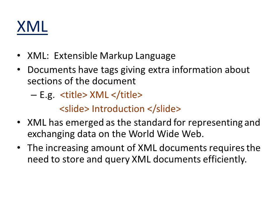XML XML: Extensible Markup Language