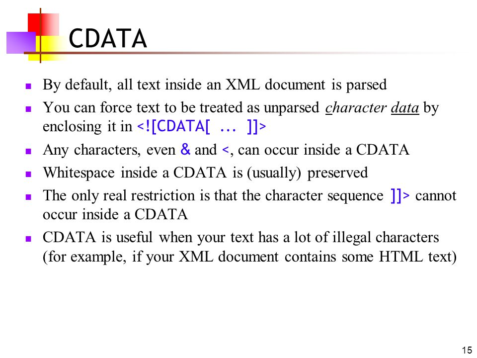 CDATA By default, all text inside an XML document is parsed