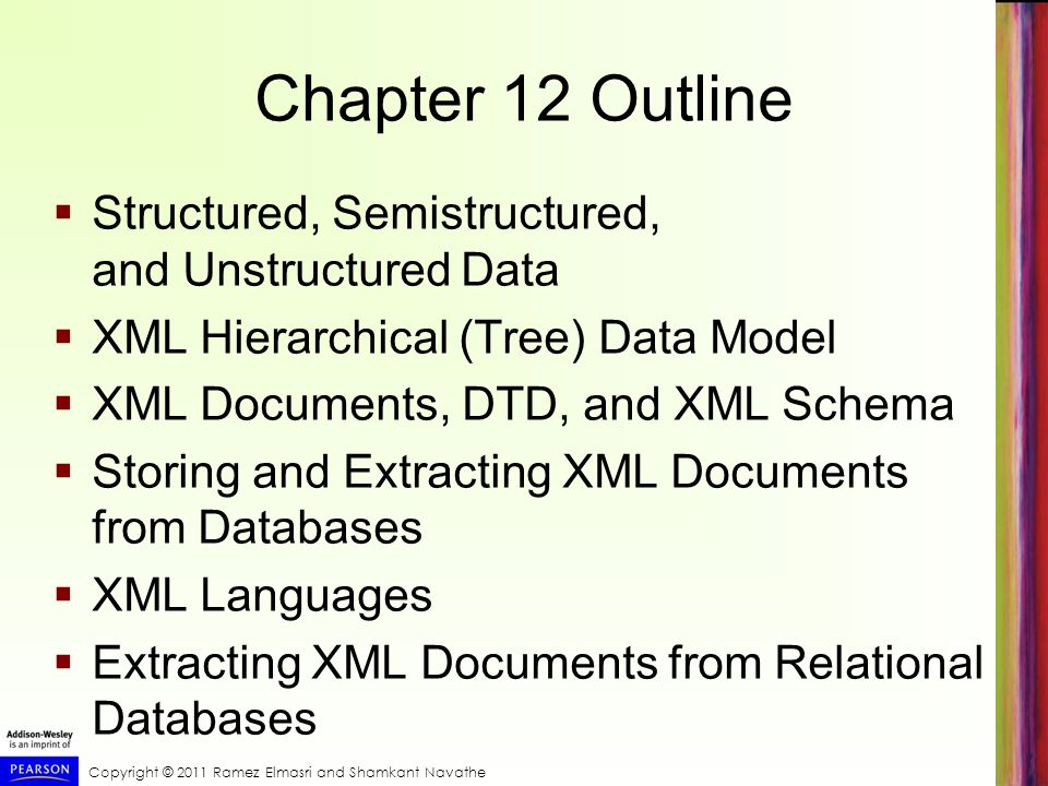 Chapter 12 Outline Structured, Semistructured, and Unstructured Data