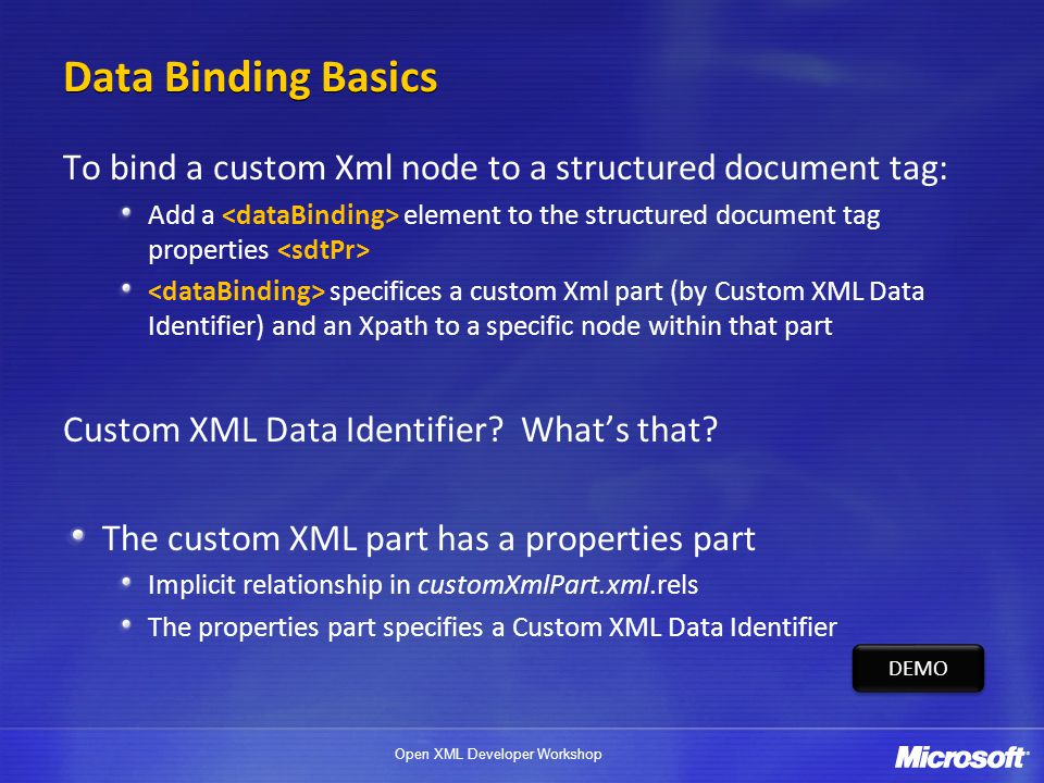Data Binding Basics To bind a custom Xml node to a structured document tag: