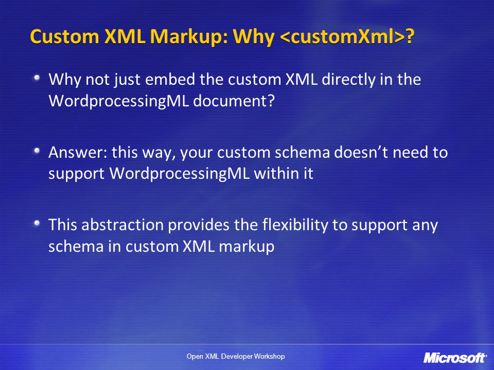 Custom XML Markup: Why <customXml>