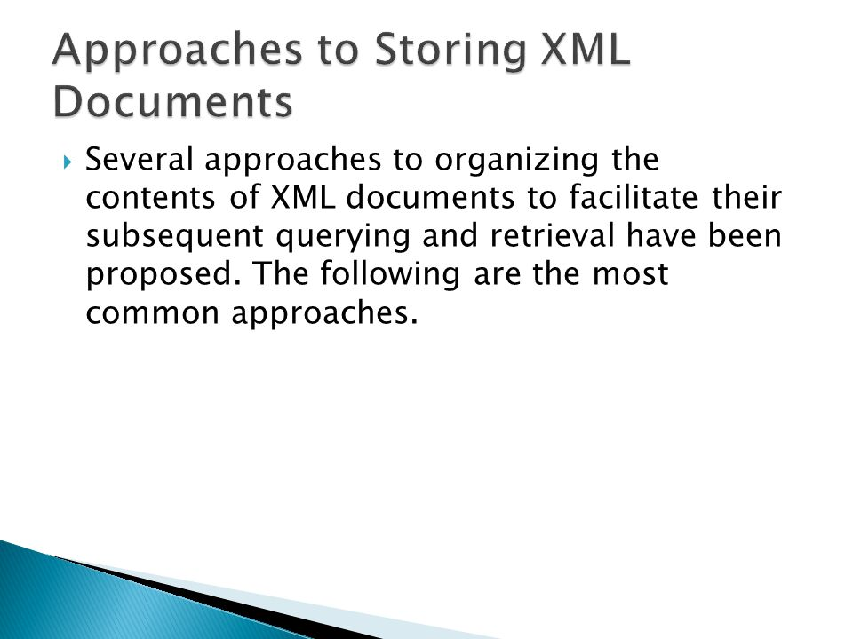 Approaches to Storing XML Documents