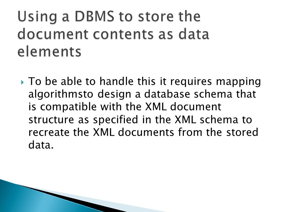 Using a DBMS to store the document contents as data elements