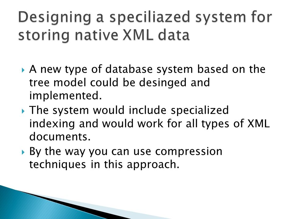 Designing a speciliazed system for storing native XML data