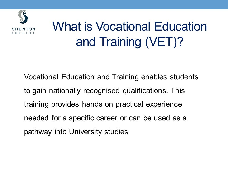 What is Vocational Education and Training (VET)