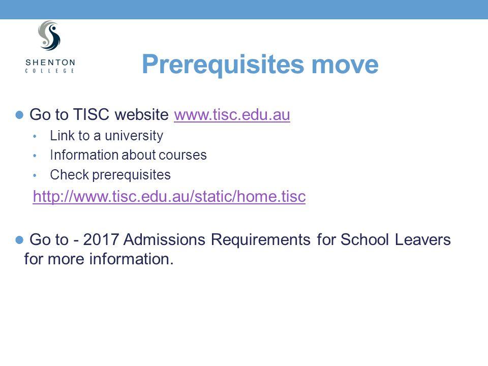Prerequisites move Go to TISC website www.tisc.edu.au