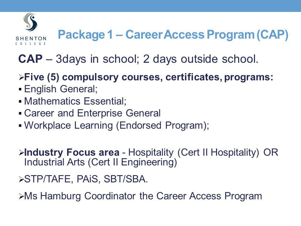 Package 1 – Career Access Program (CAP)