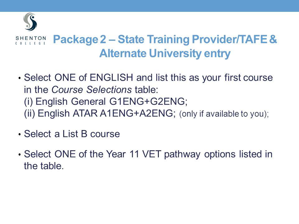 Package 2 – State Training Provider/TAFE & Alternate University entry