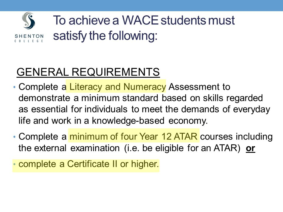 To achieve a WACE students must satisfy the following: