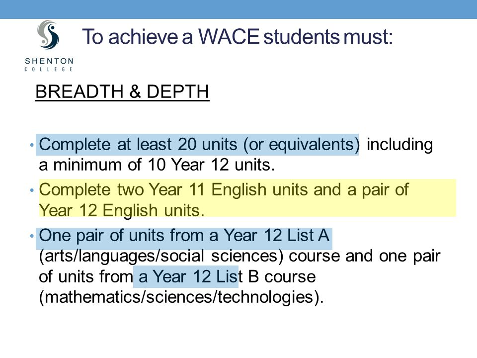 To achieve a WACE students must: