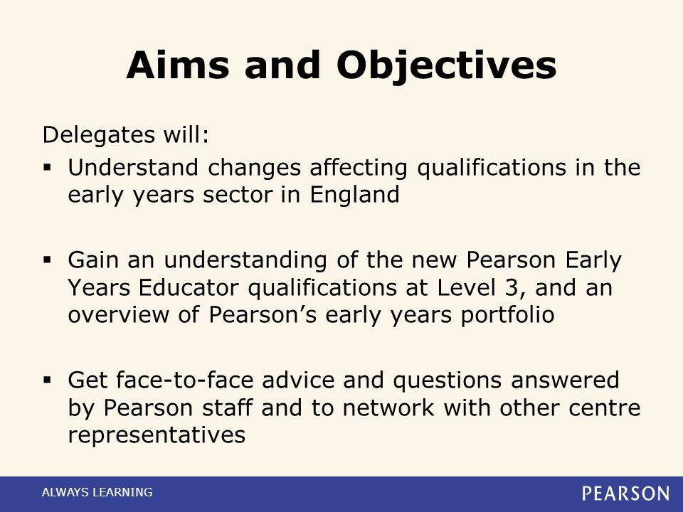 Aims and Objectives Delegates will: