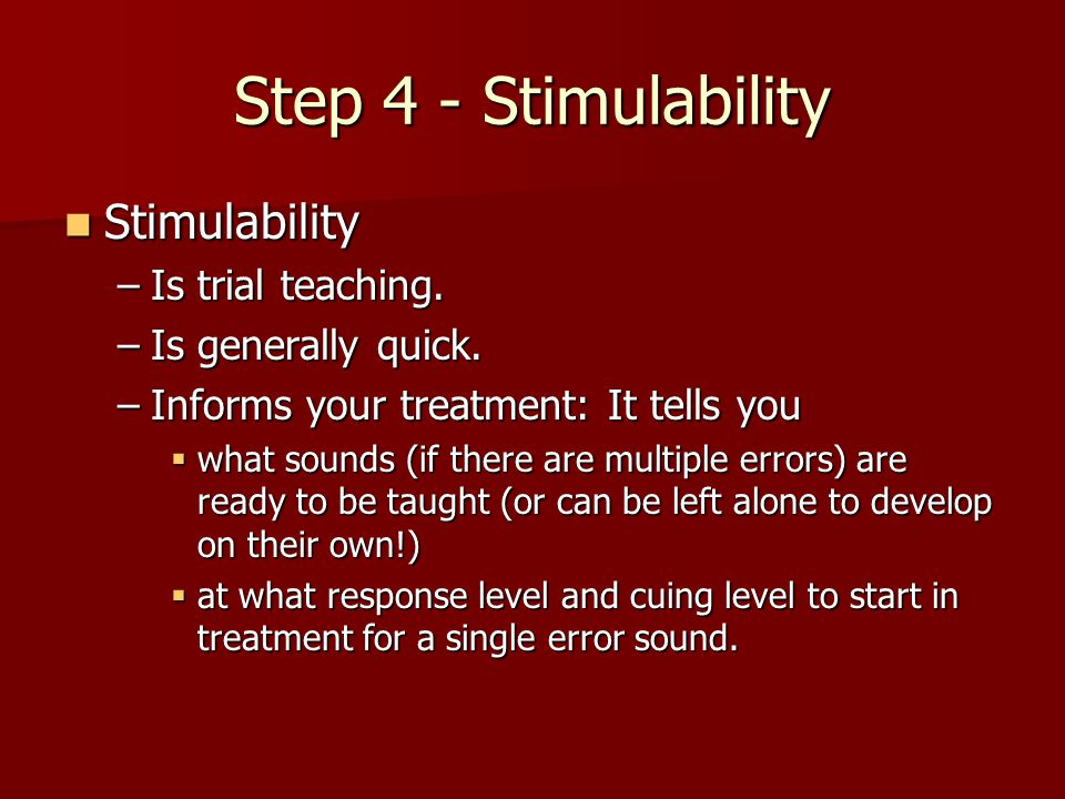 Step 4 - Stimulability Stimulability Is trial teaching.