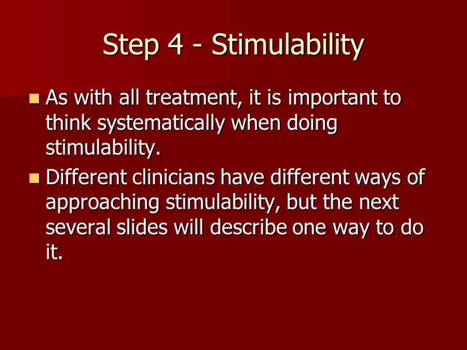 Step 4 - Stimulability As with all treatment, it is important to think systematically when doing stimulability.