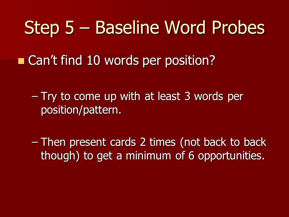 Step 5 – Baseline Word Probes