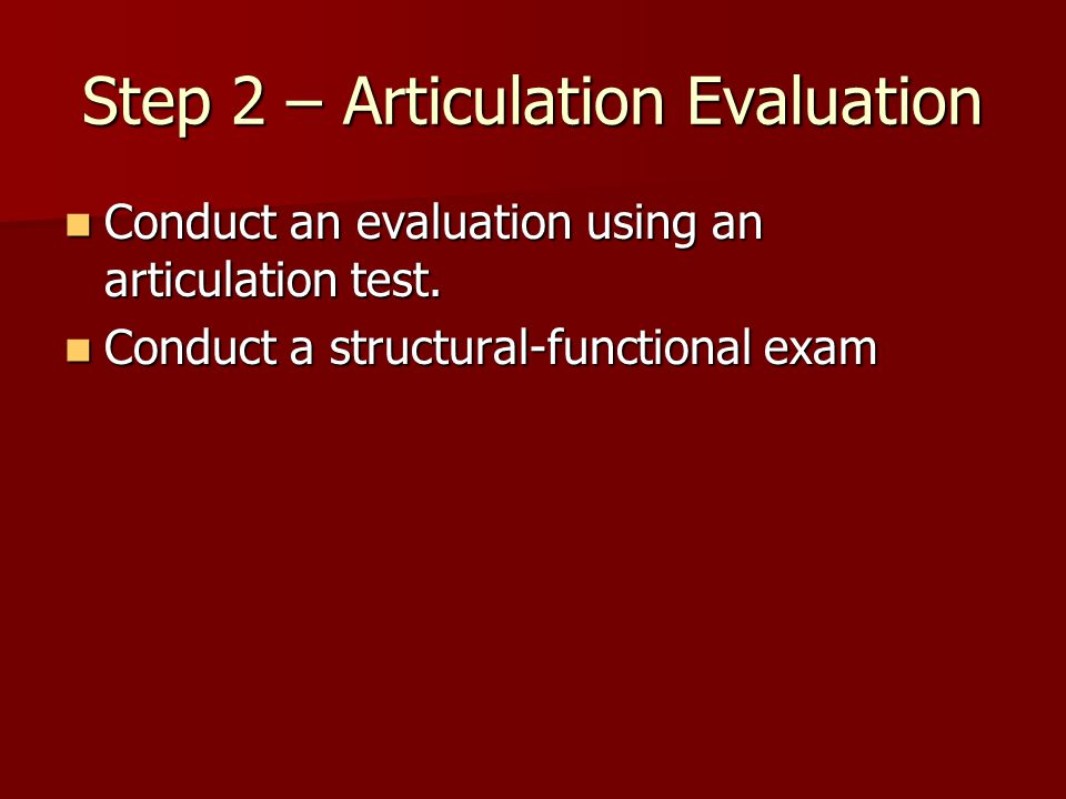 Step 2 – Articulation Evaluation