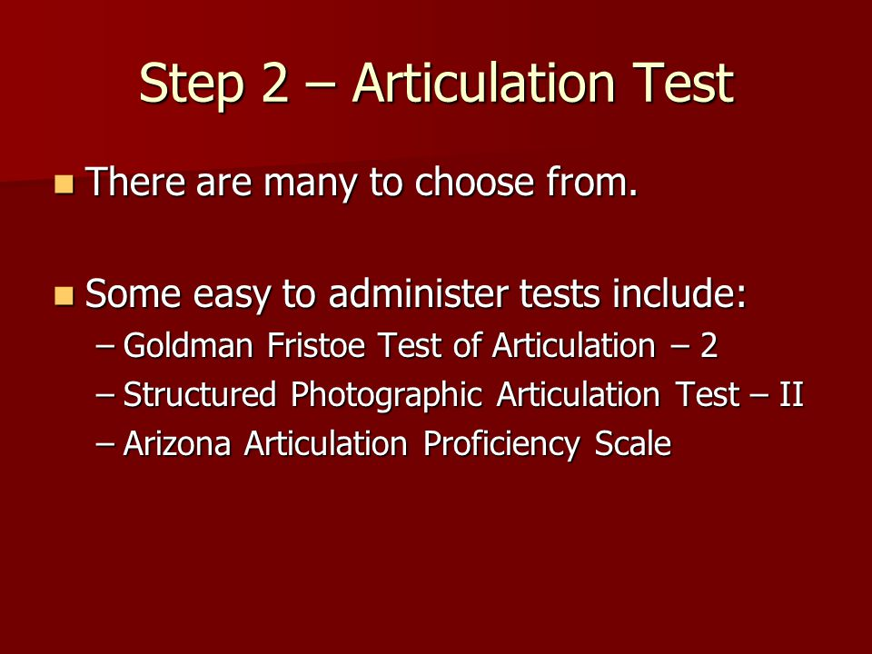 Step 2 – Articulation Test