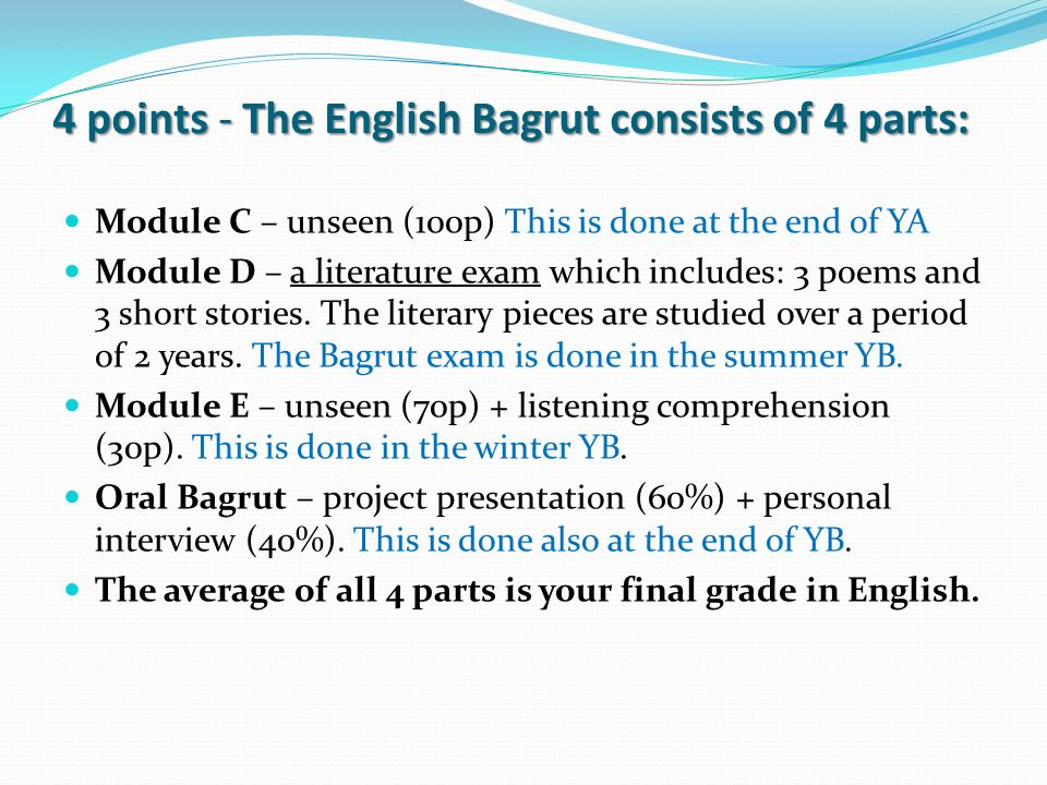 4 points - The English Bagrut consists of 4 parts:
