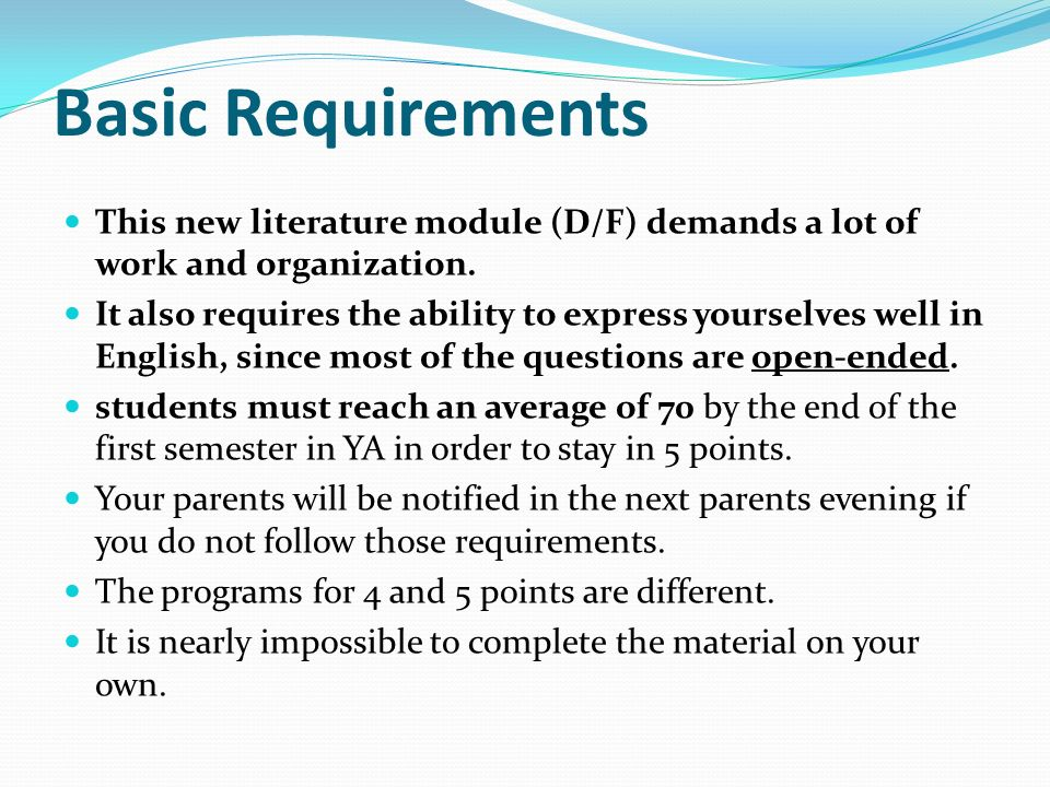 Basic Requirements This new literature module (D/F) demands a lot of work and organization.