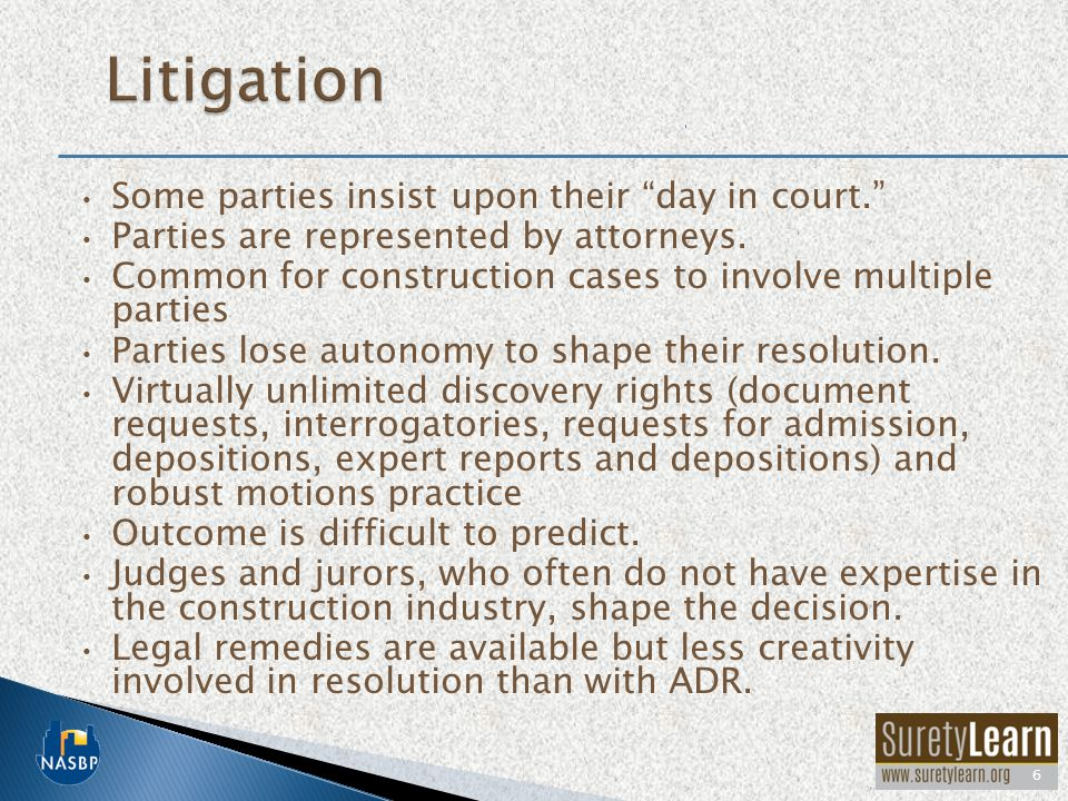 Litigation Some parties insist upon their day in court.