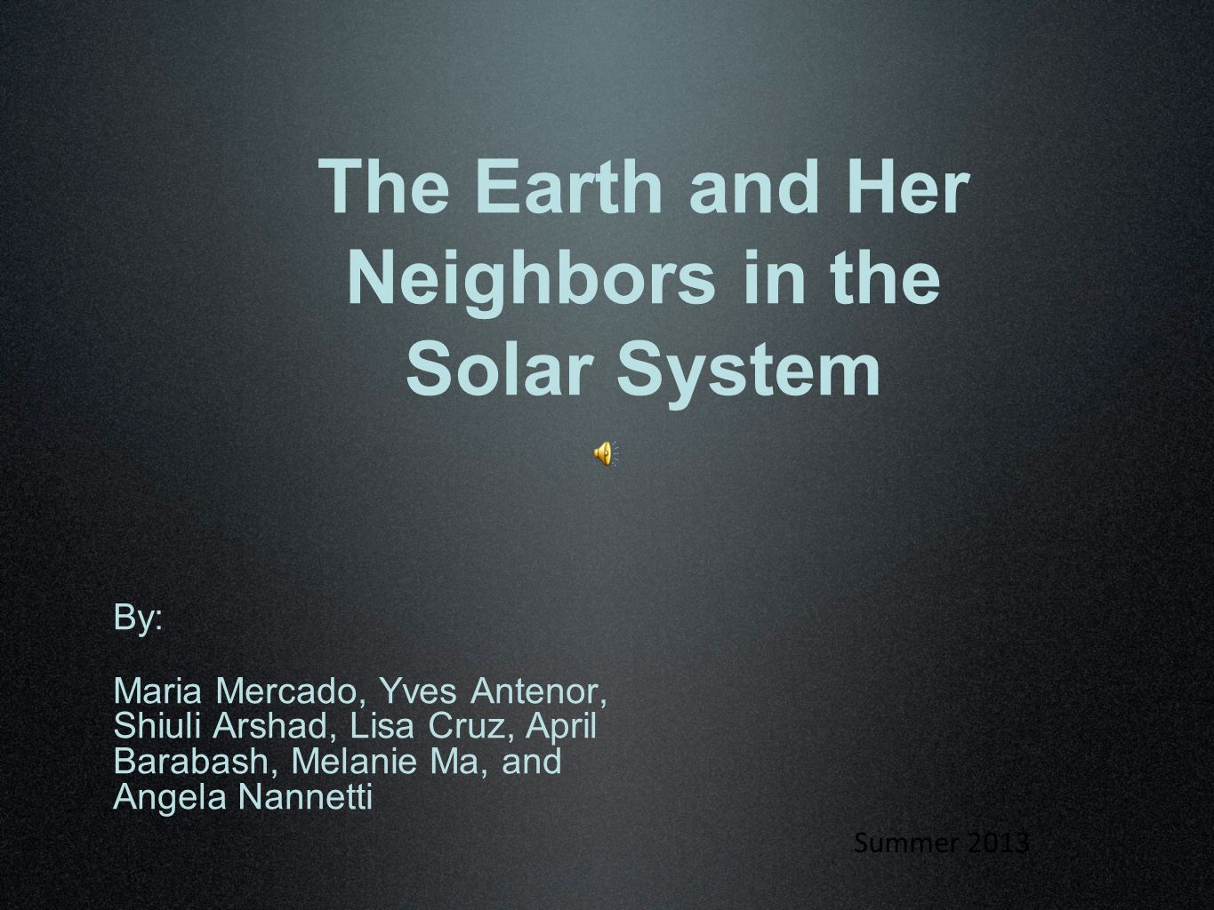 The Earth and Her Neighbors in the Solar System