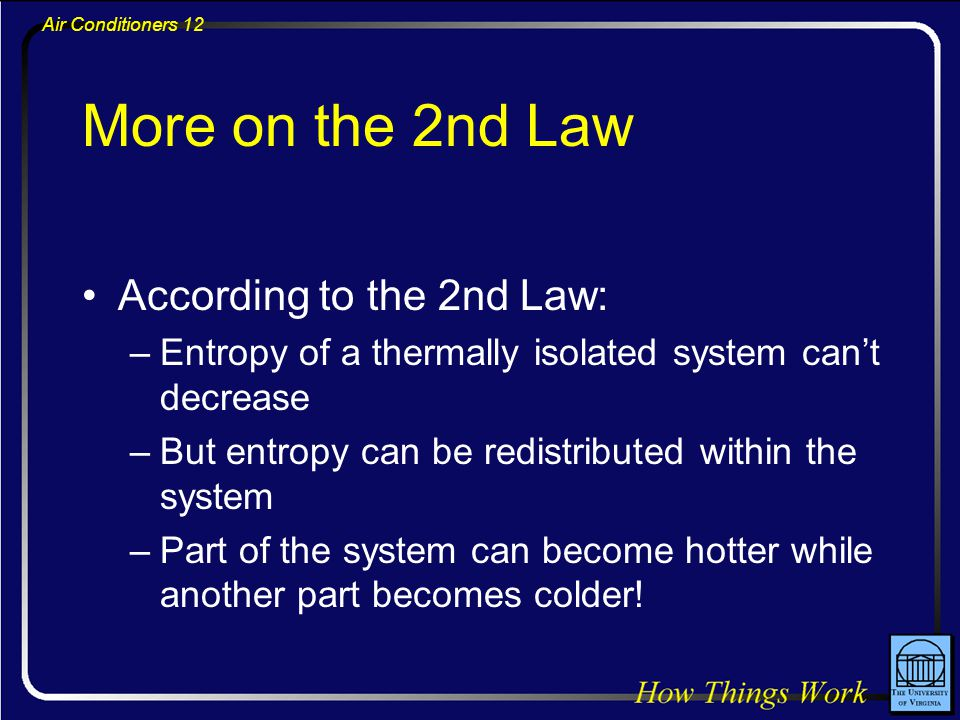 More on the 2nd Law According to the 2nd Law: