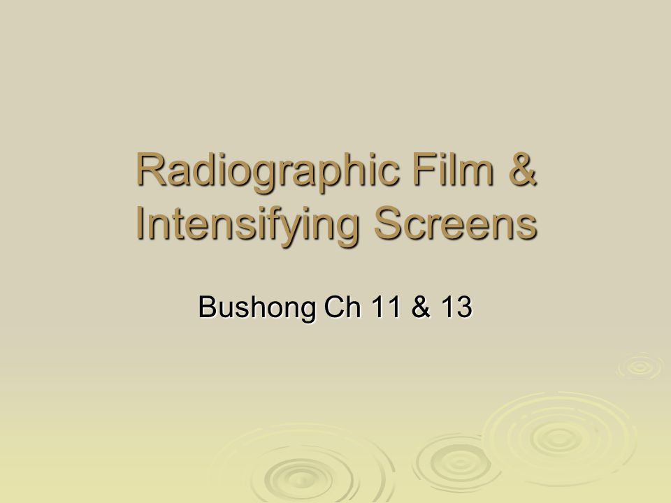 Radiographic Film & Intensifying Screens