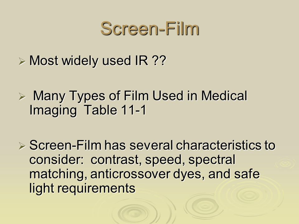 Screen-Film Most widely used IR