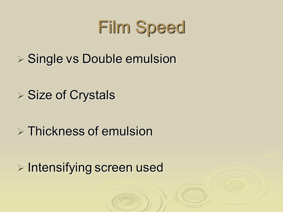 Film Speed Single vs Double emulsion Size of Crystals