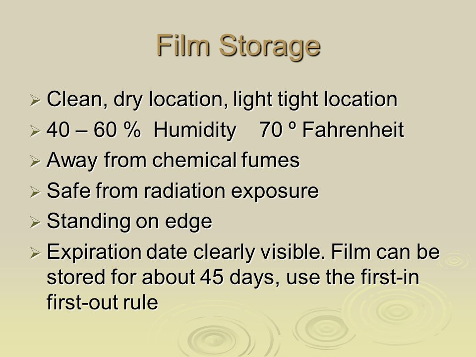 Film Storage Clean, dry location, light tight location