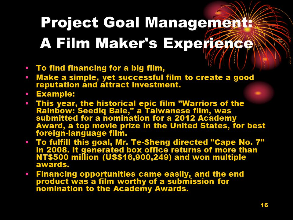 Project Goal Management: A Film Maker s Experience