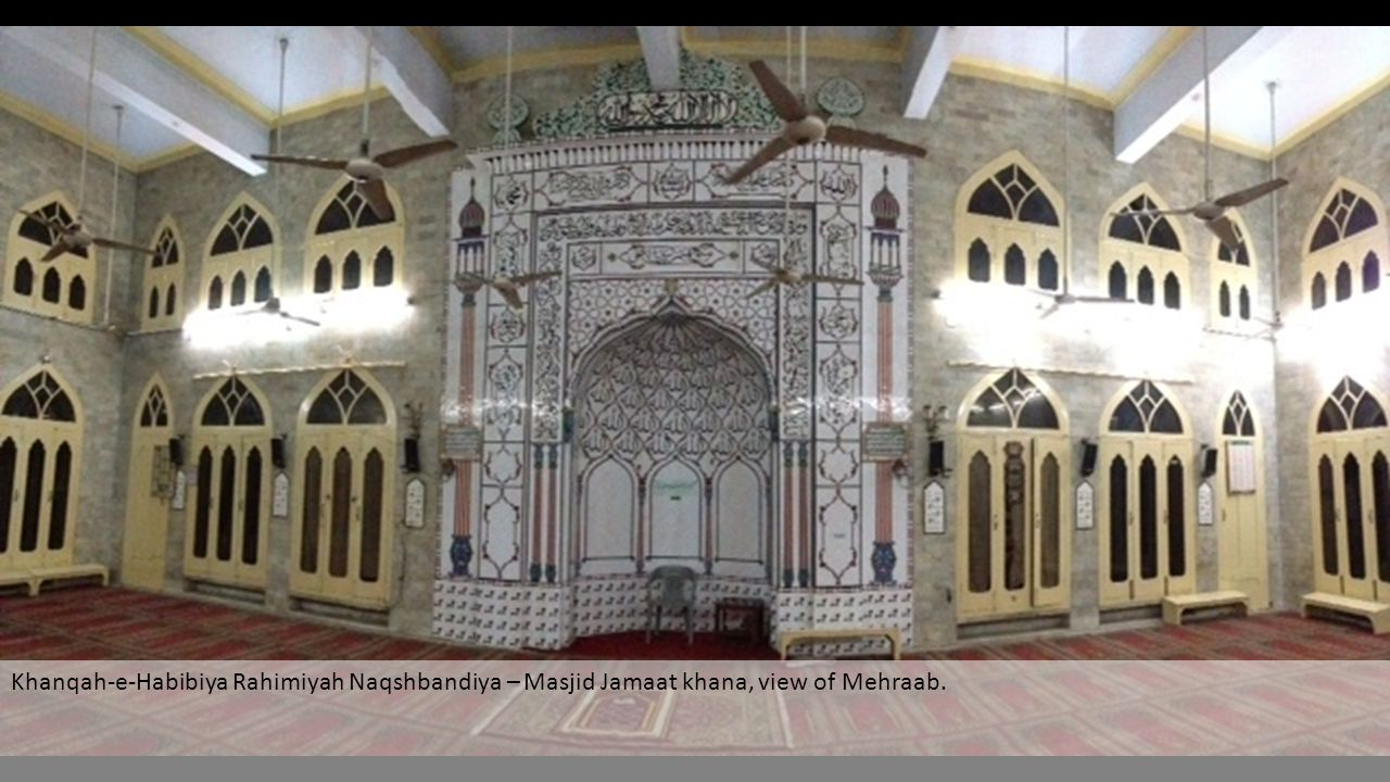 Khanqah-e-Habibiya Rahimiyah Naqshbandiya – Masjid Jamaat khana, view of Mehraab.