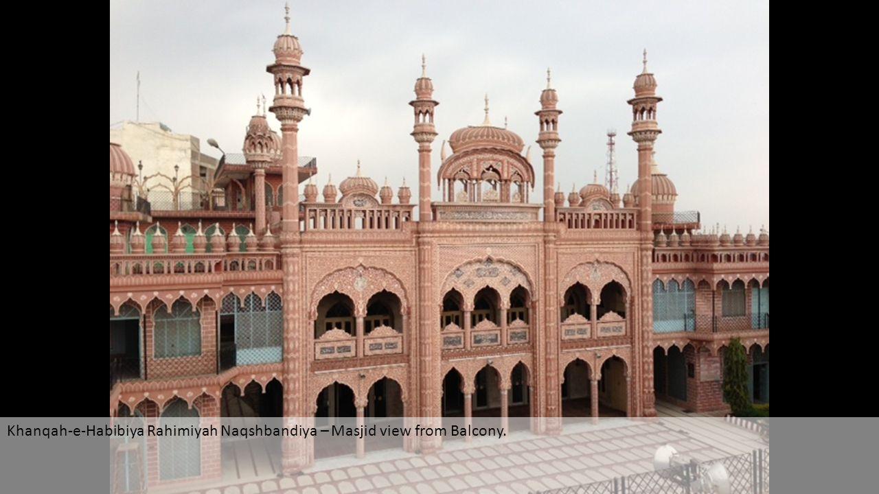 Khanqah-e-Habibiya Rahimiyah Naqshbandiya – Masjid view from Balcony.