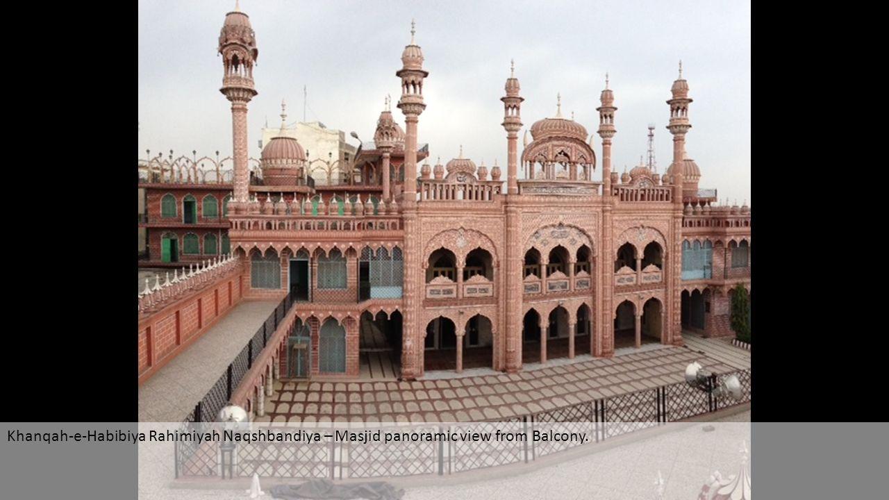 Khanqah-e-Habibiya Rahimiyah Naqshbandiya – Masjid panoramic view from Balcony.