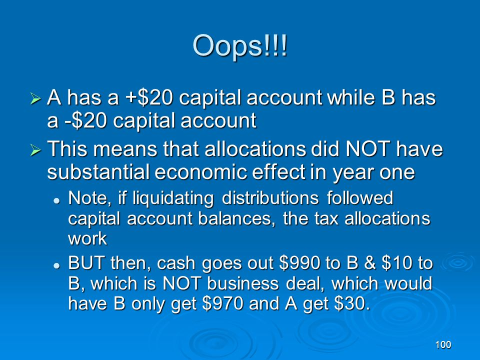 Oops!!! A has a +$20 capital account while B has a -$20 capital account.