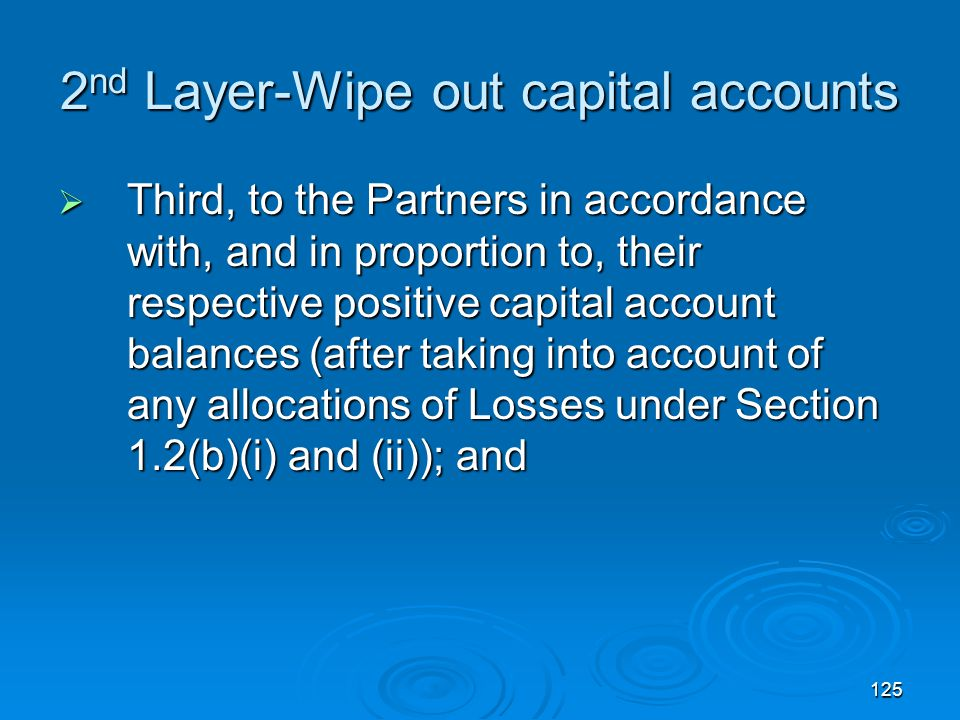 2nd Layer-Wipe out capital accounts